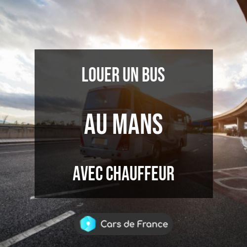 louer un bus au Mans avec chauffeur