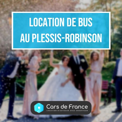 location d'autocar le Plessis-Robinson