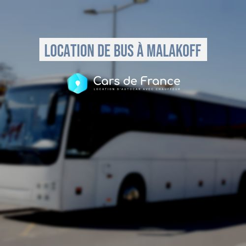 location d'autocar à Malakoff